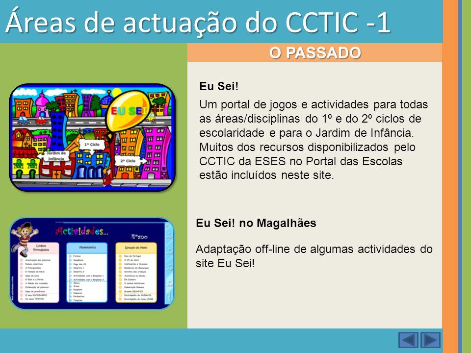 Áreas de actuação do CCTIC -1 Um portal de jogos e actividades para todas as áreas/disciplinas do 1º e do 2º ciclos de escolaridade e para o Jardim de