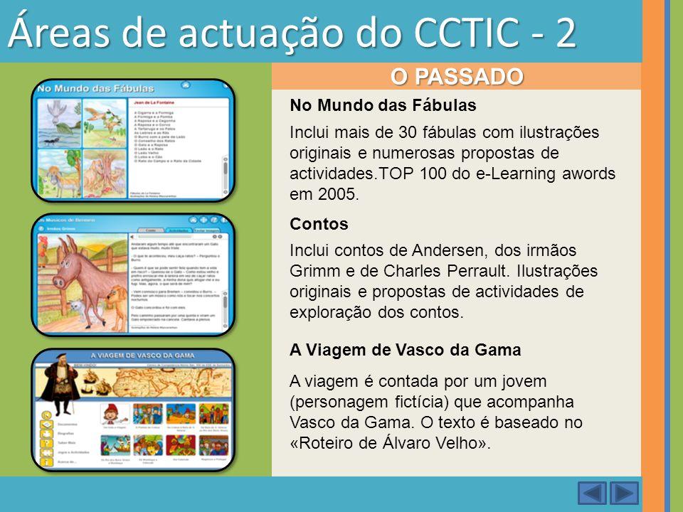 Áreas de actuação do CCTIC - 2 No Mundo das Fábulas Inclui mais de 30 fábulas com ilustrações originais e numerosas propostas de actividades.TOP 100 d