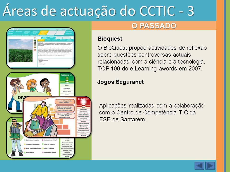 Áreas de actuação do CCTIC - 3 Bioquest O BioQuest propõe actividades de reflexão sobre questões controversas actuais relacionadas com a ciência e a t
