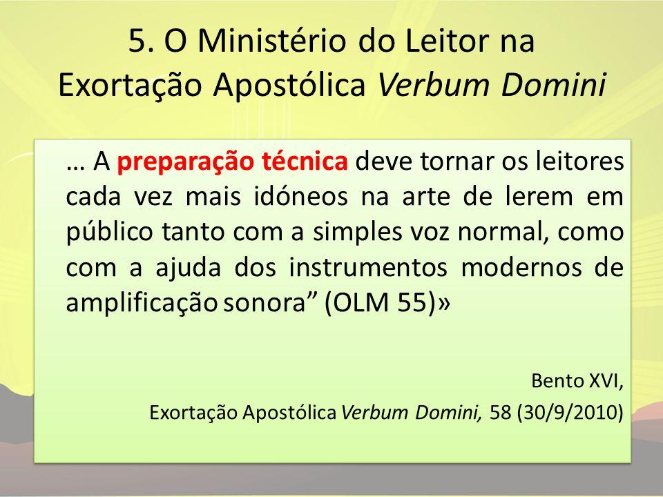 5. O Ministério do Leitor na Exortação Apostólica Verbum Domini … A preparação técnica deve tornar os leitores cada vez mais idóneos na arte de lerem