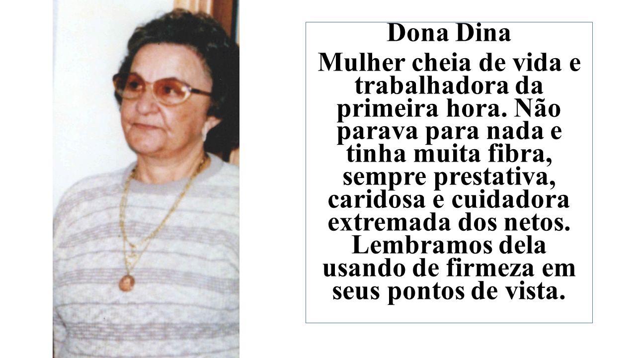 Dona Dina Mulher cheia de vida e trabalhadora da primeira hora.