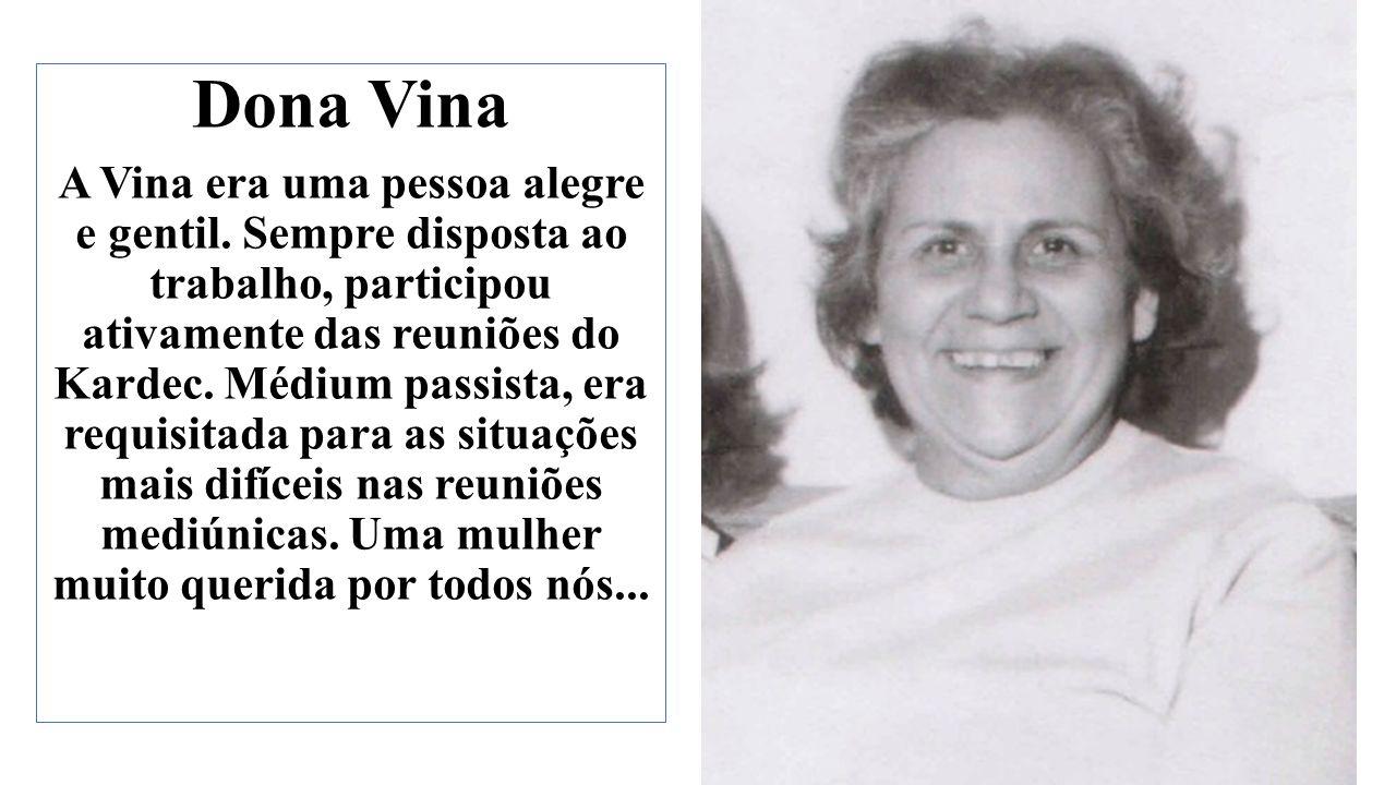 Dona Vina A Vina era uma pessoa alegre e gentil.