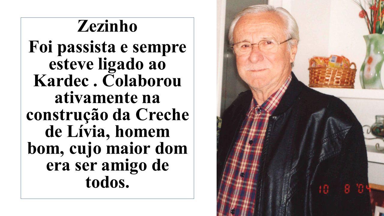 Zezinho Foi passista e sempre esteve ligado ao Kardec.