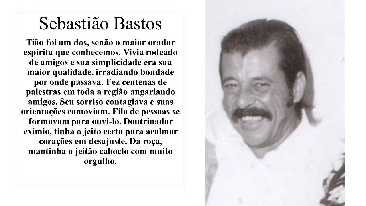 Sebastião Bastos Tião foi um dos, senão o maior orador espírita que conhecemos.