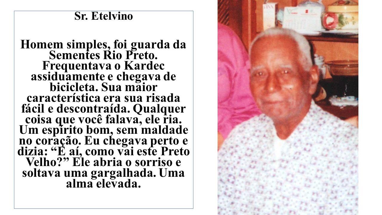 Sr.Etelvino Homem simples, foi guarda da Sementes Rio Preto.