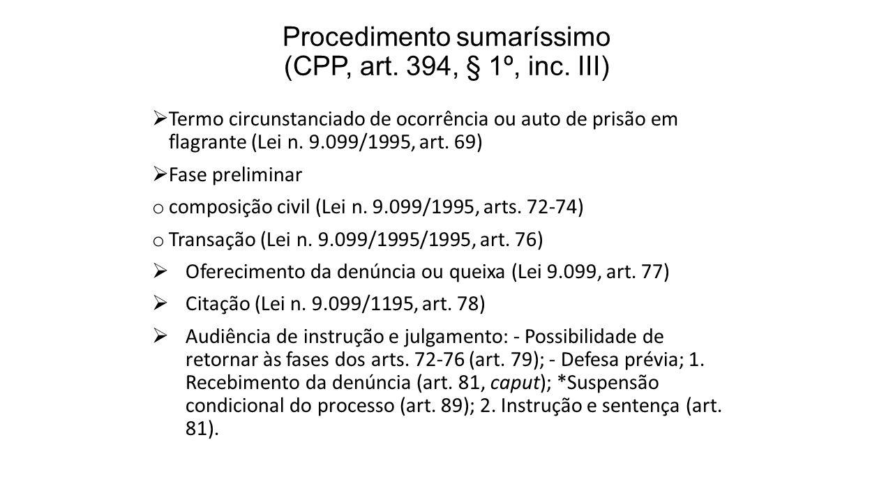 Procedimento sumaríssimo (CPP, art. 394, § 1º, inc. III) Termo circunstanciado de ocorrência ou auto de prisão em flagrante (Lei n. 9.099/1995, art. 6