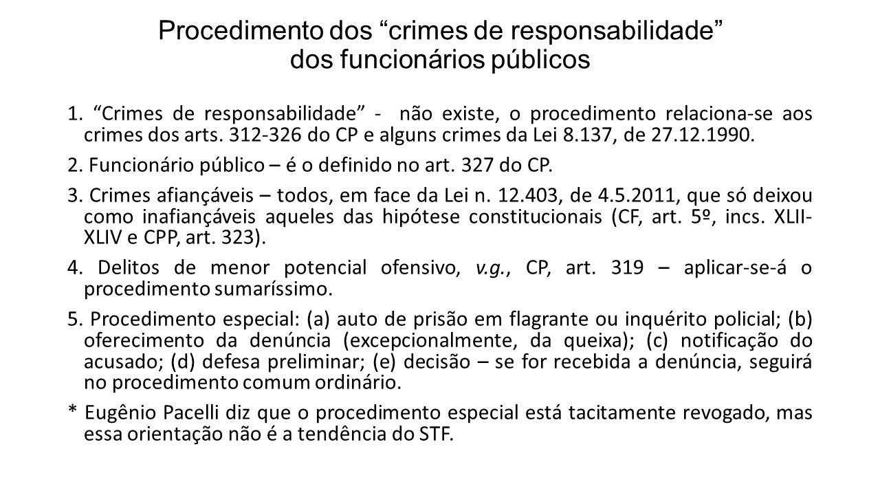 Procedimento dos crimes de responsabilidade dos funcionários públicos 1. Crimes de responsabilidade - não existe, o procedimento relaciona-se aos crim