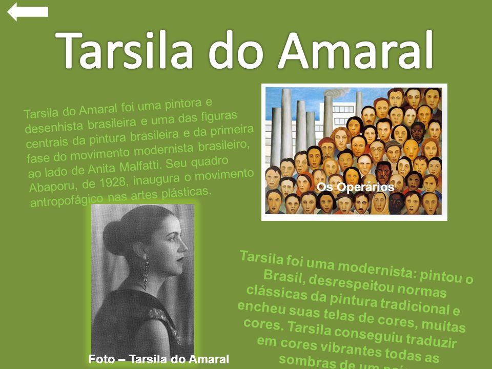 Tarsila foi uma modernista: pintou o Brasil, desrespeitou normas clássicas da pintura tradicional e encheu suas telas de cores, muitas cores. Tarsila