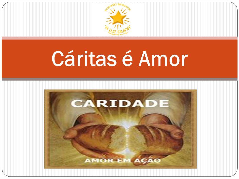CARIDADE A palavra caridade é o aportuguesamento da palavra cárita (latim), que, por sua vez deriva da palavra Caritates, cujo significado é amor.
