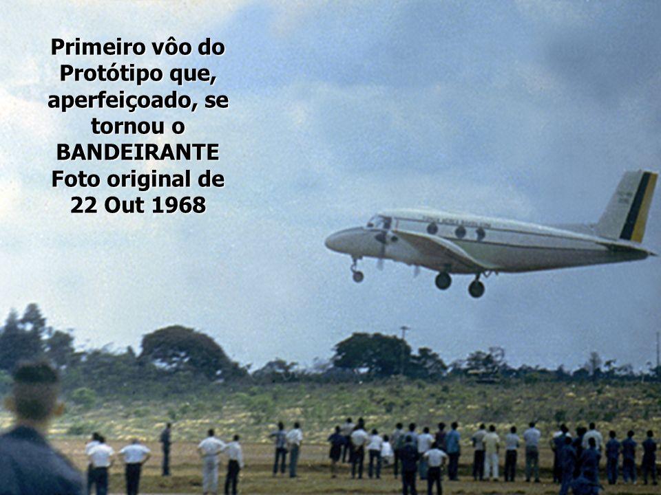 Primeiro vôo do Protótipo que, aperfeiçoado, se tornou o BANDEIRANTE Foto original de 22 Out 1968