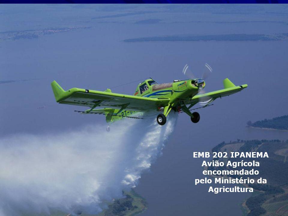 EMB 202 IPANEMA Avião Agrícola encomendado pelo Ministério da Agricultura
