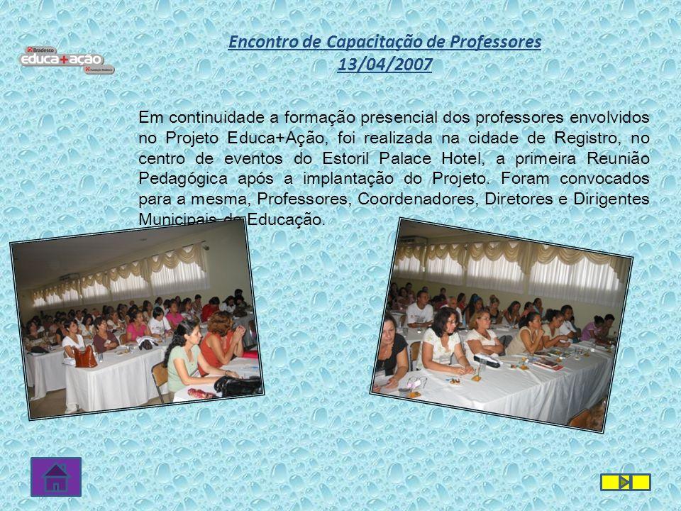 Em continuidade a formação presencial dos professores envolvidos no Projeto Educa+Ação, foi realizada na cidade de Registro, no centro de eventos do E