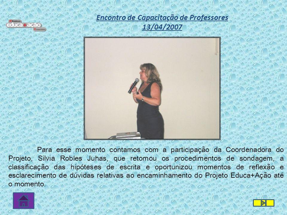 Para esse momento contamos com a participação da Coordenadora do Projeto, Silvia Robles Juhas, que retomou os procedimentos de sondagem, a classificaç