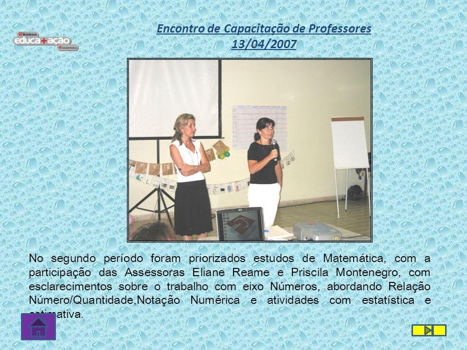 No segundo período foram priorizados estudos de Matemática, com a participação das Assessoras Eliane Reame e Priscila Montenegro, com esclarecimentos
