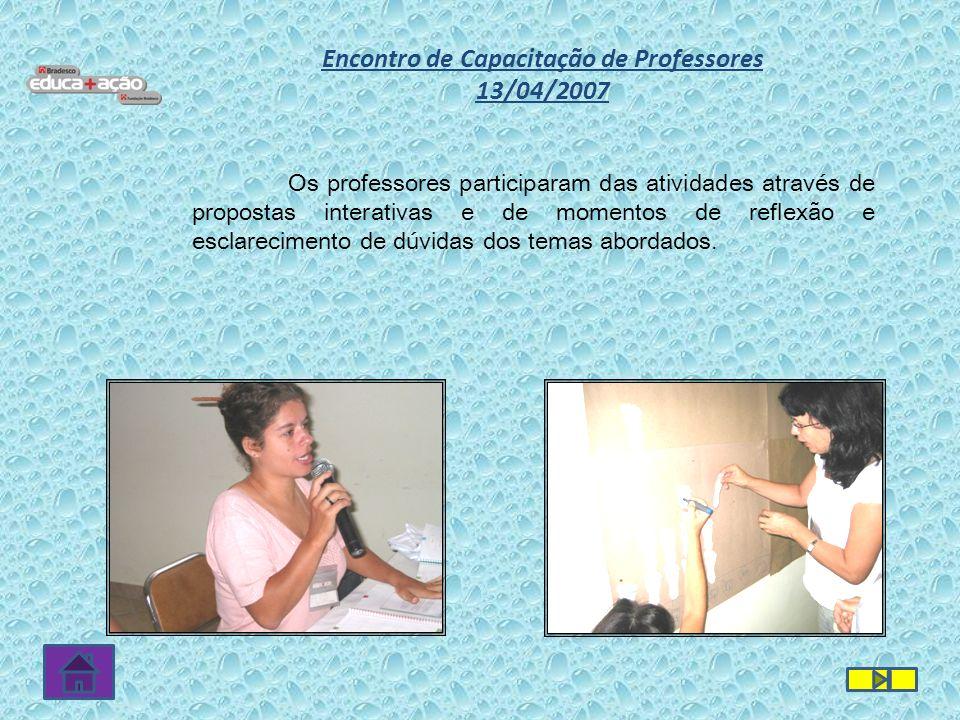 Os professores participaram das atividades através de propostas interativas e de momentos de reflexão e esclarecimento de dúvidas dos temas abordados.