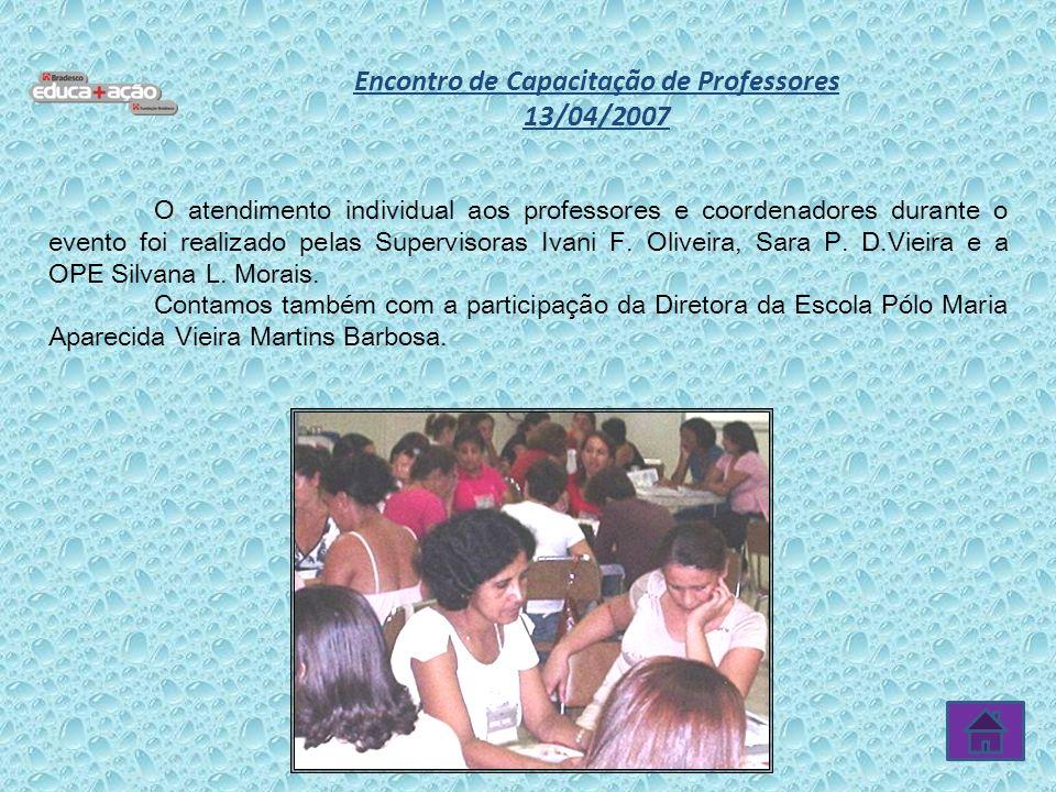 O atendimento individual aos professores e coordenadores durante o evento foi realizado pelas Supervisoras Ivani F. Oliveira, Sara P. D.Vieira e a OPE