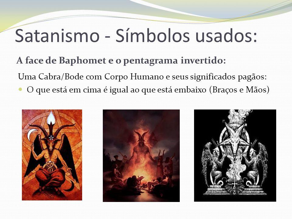 Satanismo - Símbolos usados: A face de Baphomet e o pentagrama invertido: Uma Cabra/Bode com Corpo Humano e seus significados pagãos: O que está em ci