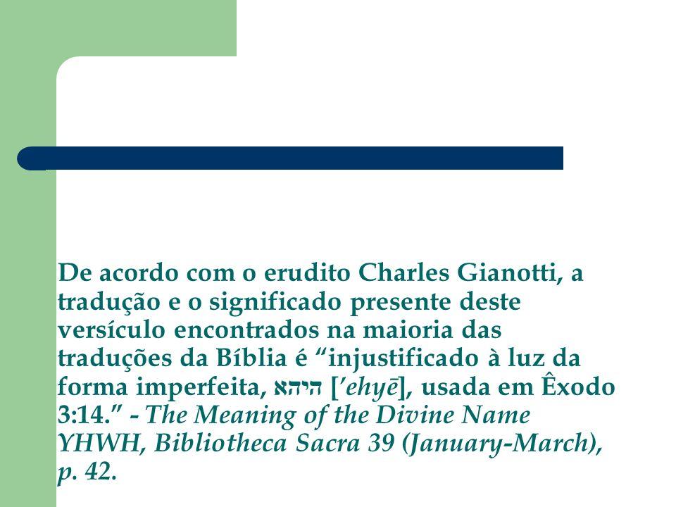 De acordo com o erudito Charles Gianotti, a tradução e o significado presente deste versículo encontrados na maioria das traduções da Bíblia é injusti