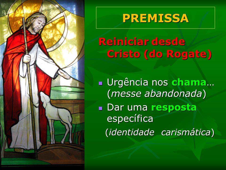 Reiniciar desde Cristo (do Rogate) Urgência nos chama… (messe abandonada) Urgência nos chama… (messe abandonada) Dar uma resposta específica Dar uma r