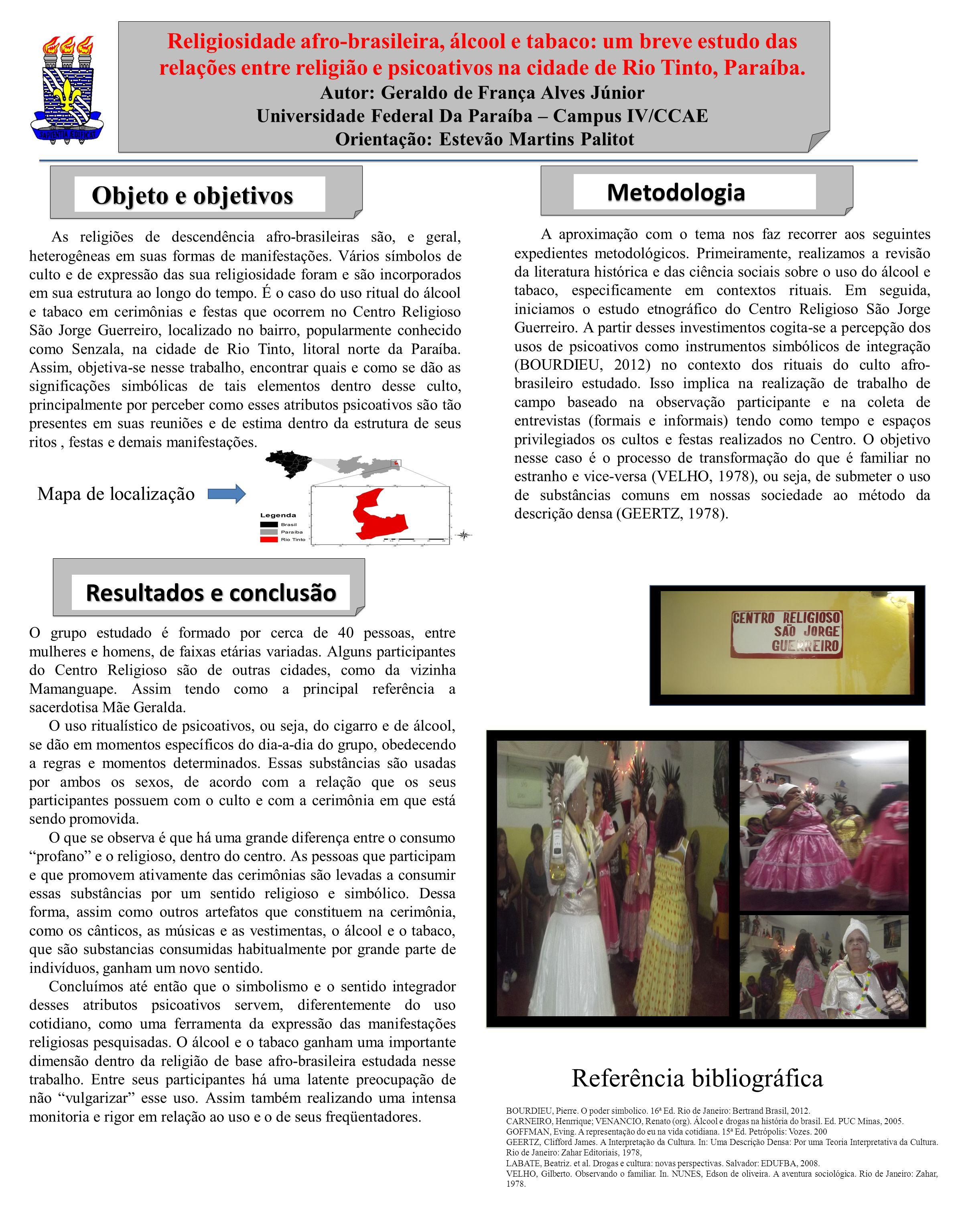 Objeto e objetivos Objeto e objetivos Metodologia Metodologia As religiões de descendência afro-brasileiras são, e geral, heterogêneas em suas formas