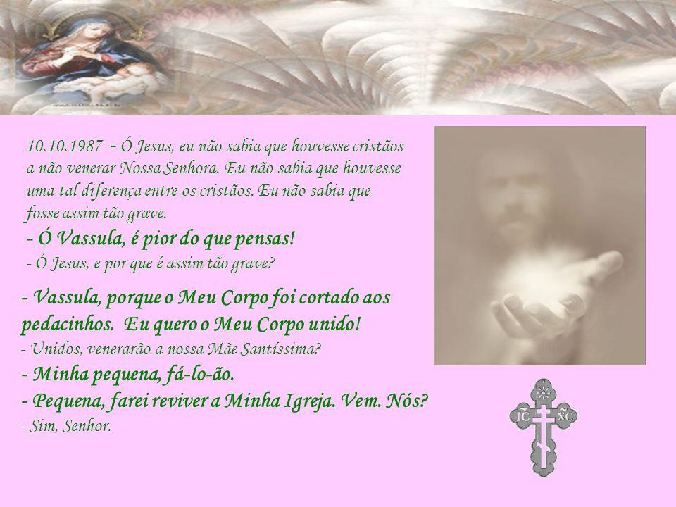 10.10.1987 - Ó Jesus, eu não sabia que houvesse cristãos a não venerar Nossa Senhora.