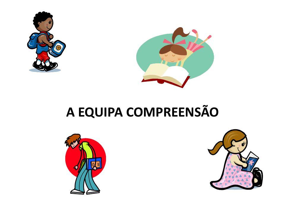 A EQUIPA COMPREENSÃO