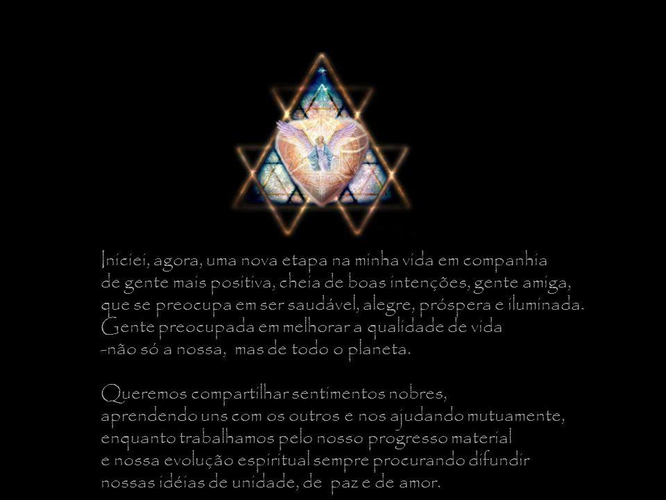 Tudo farei sempre em harmonia com as leis da natureza e com a permissão do nosso Criador eterno e infinito que sinto como único poder real, atuante dentro e fora de mim.