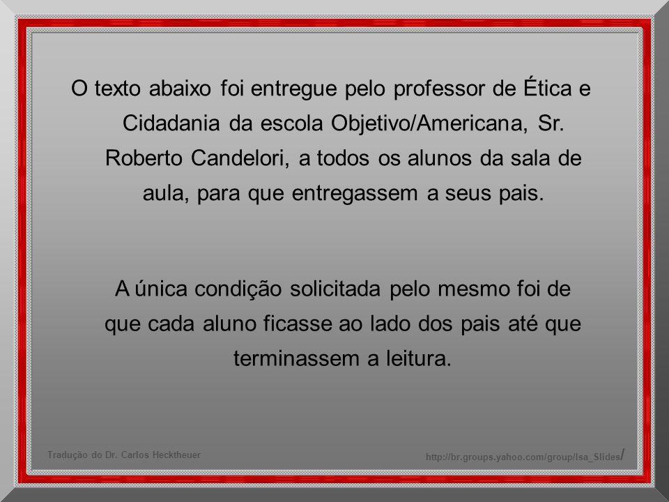Tradução do Dr. Carlos Hecktheuer http://br.groups.yahoo.com/group/Isa_Slides /