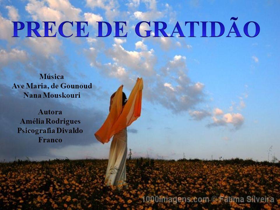 Música Ave Maria, de Gounoud Nana Mouskouri Autora Amélia Rodrigues Psicografia Divaldo Franco