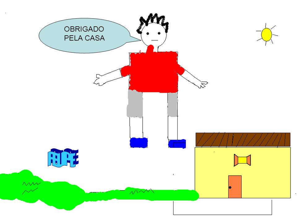 OBRIGADO PELA CASA