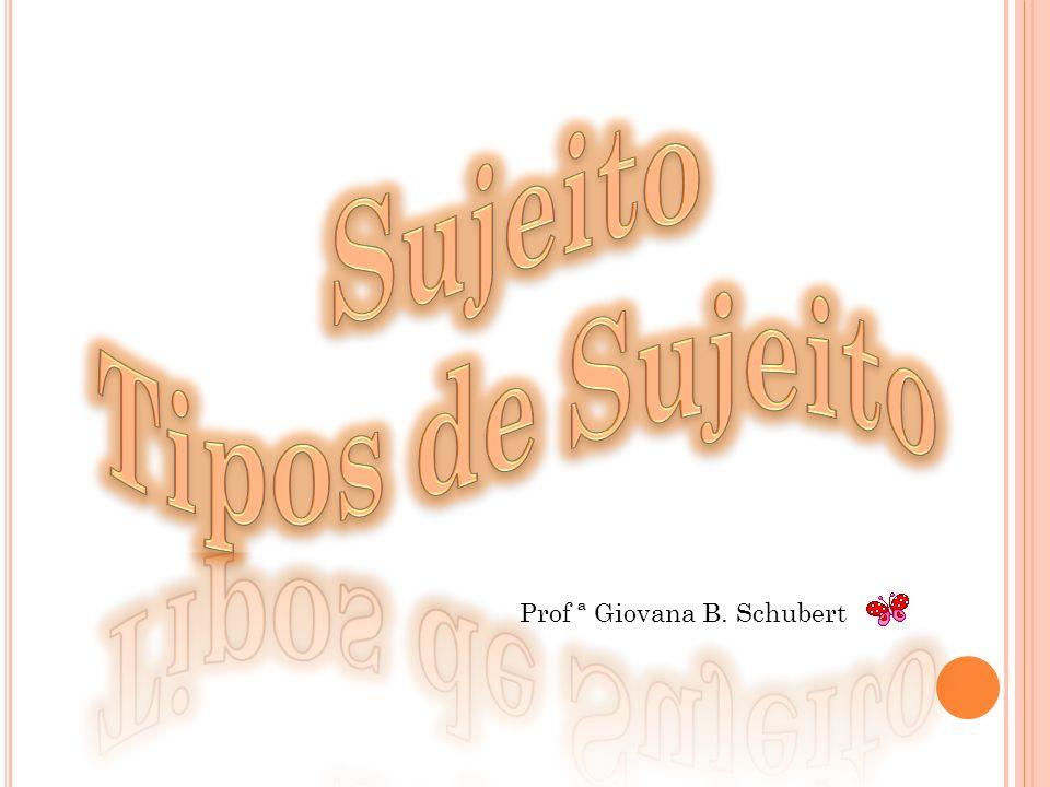 Prof ª Giovana B. Schubert