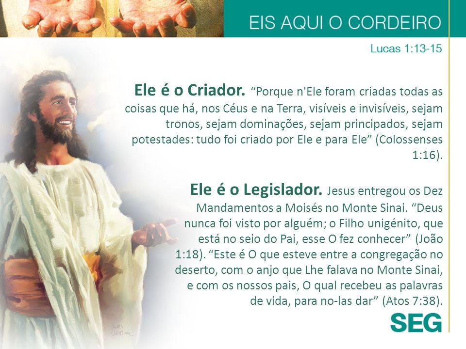 Ele é o Salvador.