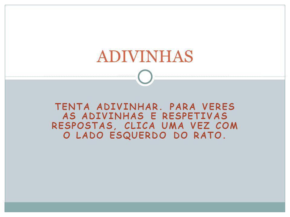 TENTA ADIVINHAR.