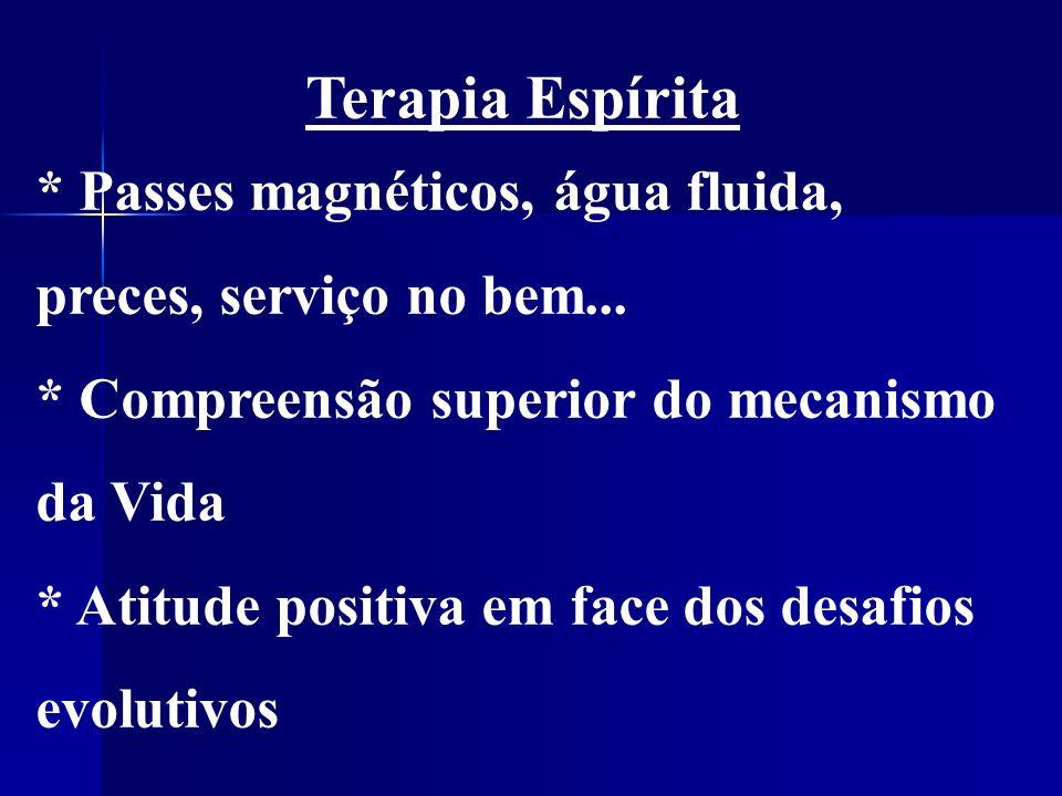 Terapia Espírita * Passes magnéticos, água fluida, preces, serviço no bem...