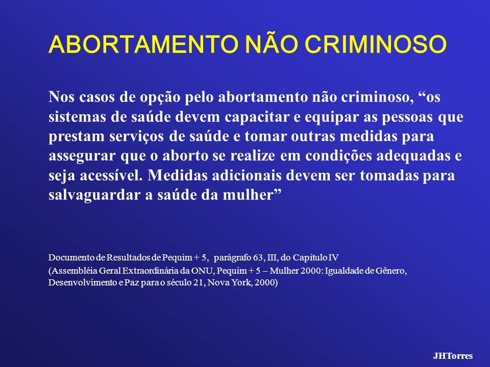 ABORTAMENTO NÃO CRIMINOSO Nos casos de opção pelo abortamento não criminoso, os sistemas de saúde devem capacitar e equipar as pessoas que prestam ser