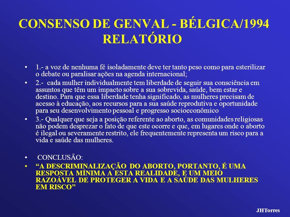 CONSENSO DE GENVAL - BÉLGICA/1994 RELATÓRIO 1.- a voz de nenhuma fé isoladamente deve ter tanto peso como para esterilizar o debate ou paralisar ações
