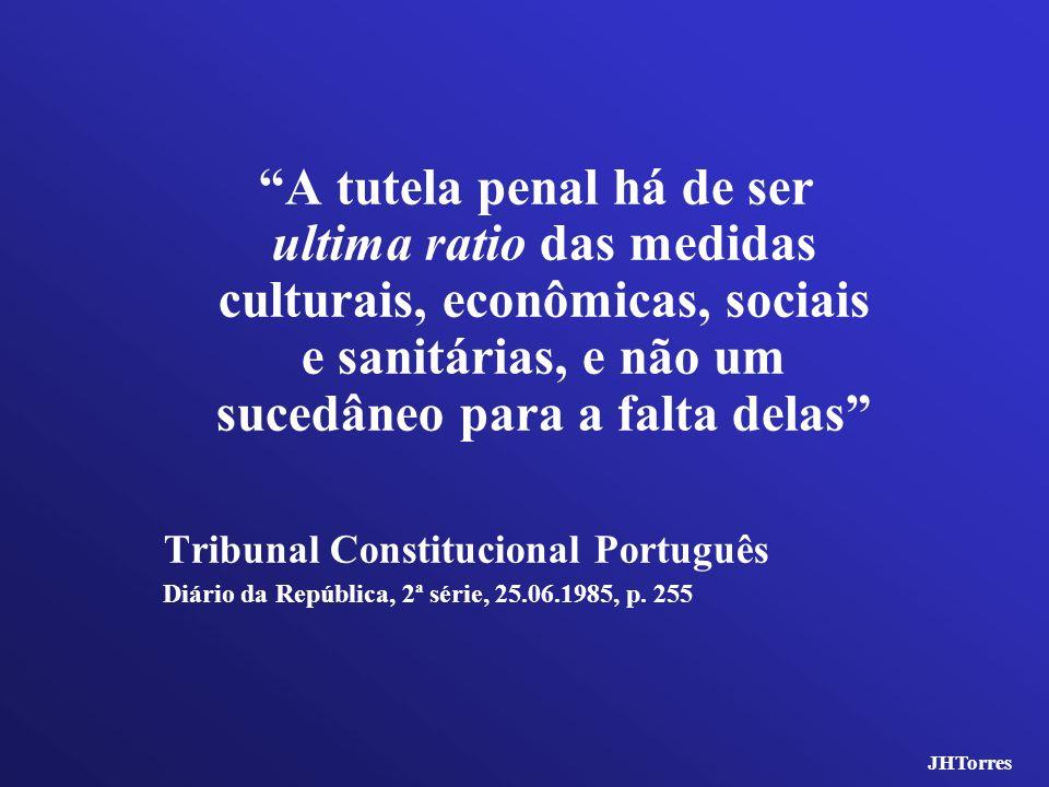 A tutela penal há de ser ultima ratio das medidas culturais, econômicas, sociais e sanitárias, e não um sucedâneo para a falta delas Tribunal Constitu