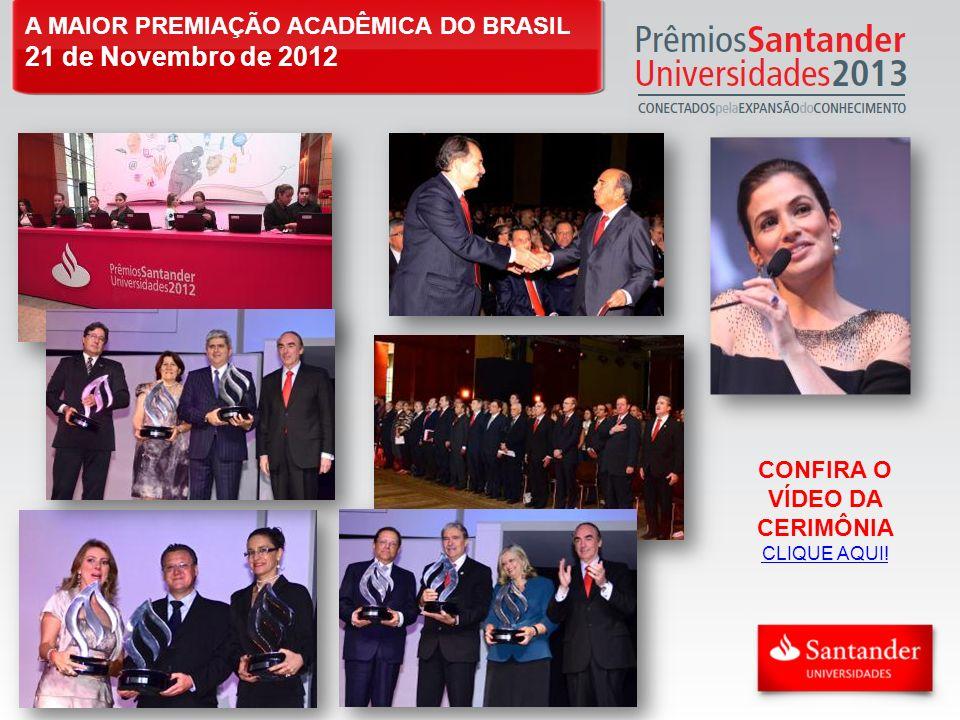 A MAIOR PREMIAÇÃO ACADÊMICA DO BRASIL 21 de Novembro de 2012 CONFIRA O VÍDEO DA CERIMÔNIA CLIQUE AQUI!