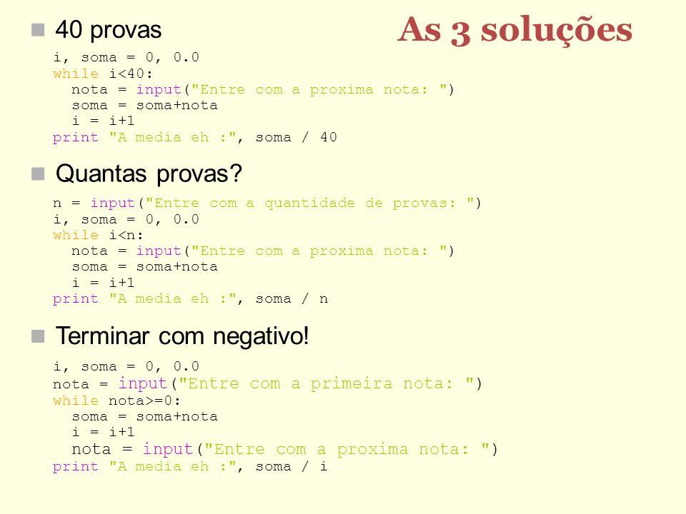 As 3 soluções 40 provas n = input(