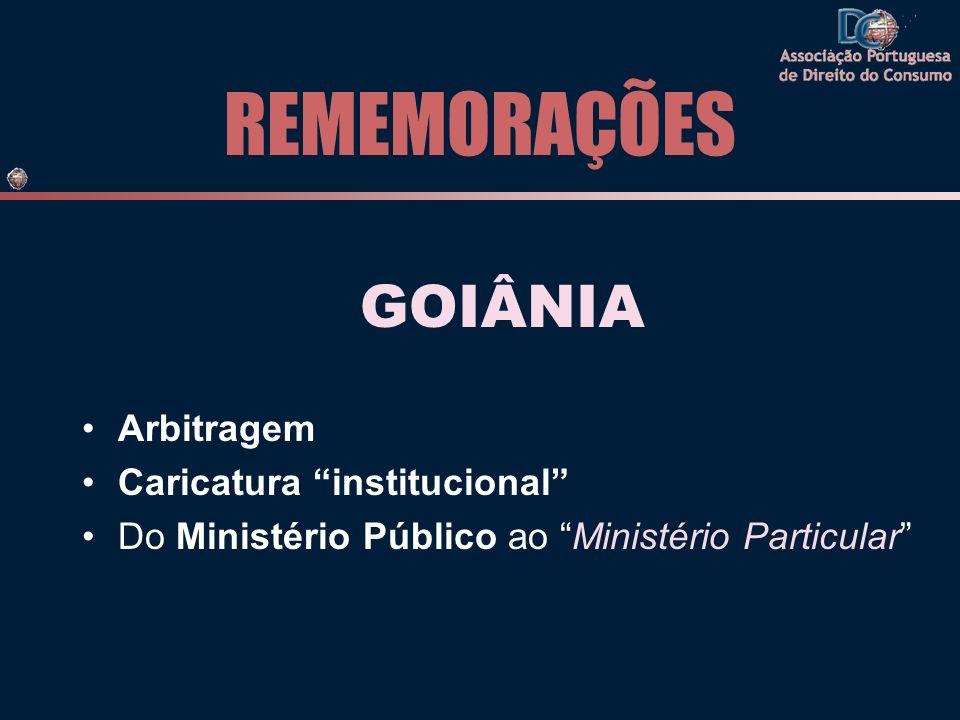 REMEMORAÇÕES GOIÂNIA Arbitragem Caricatura institucional Do Ministério Público ao Ministério Particular