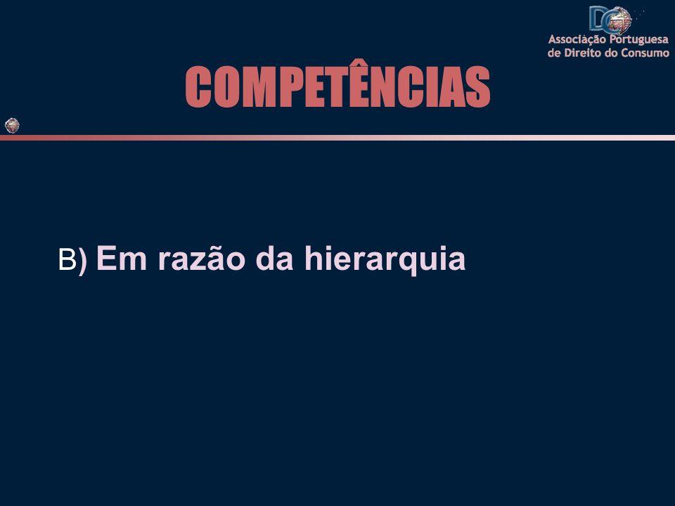 COMPETÊNCIAS B) Em razão da hierarquia