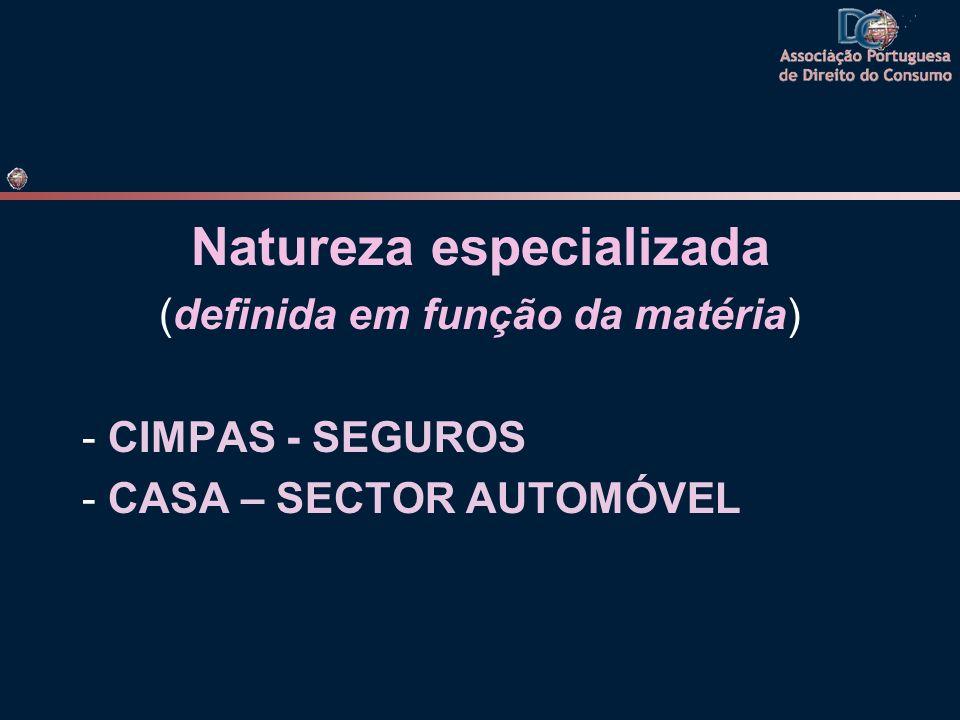 Natureza especializada (definida em função da matéria) - CIMPAS - SEGUROS - CASA – SECTOR AUTOMÓVEL