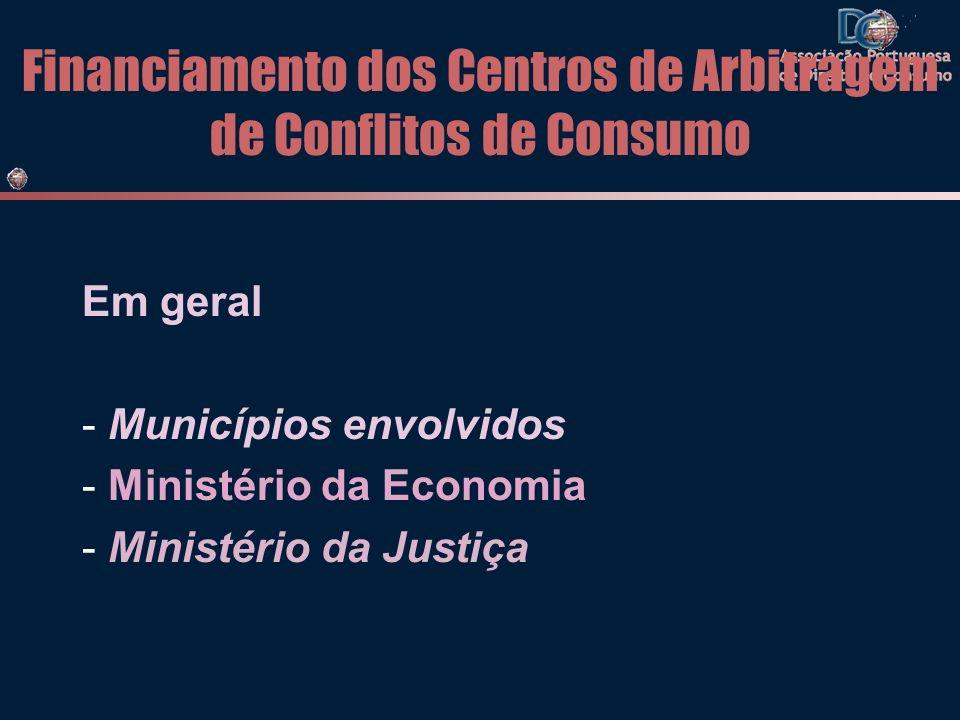 Financiamento dos Centros de Arbitragem de Conflitos de Consumo Em geral - Municípios envolvidos - Ministério da Economia - Ministério da Justiça