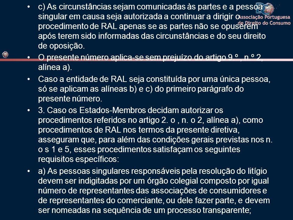 c) As circunstâncias sejam comunicadas às partes e a pessoa singular em causa seja autorizada a continuar a dirigir o procedimento de RAL apenas se as