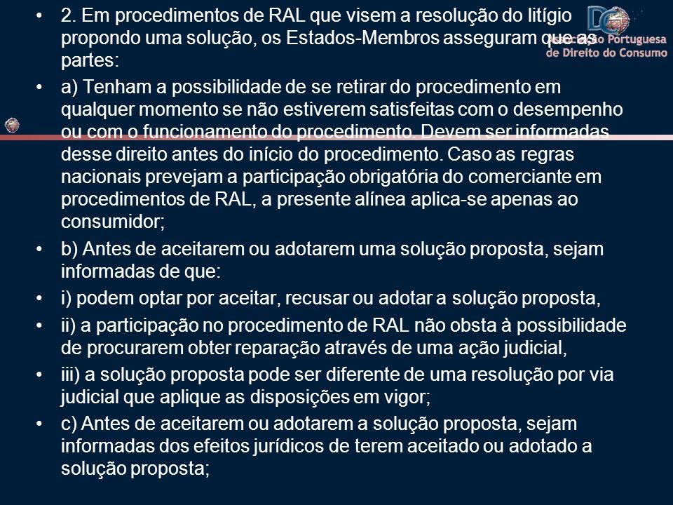 2. Em procedimentos de RAL que visem a resolução do litígio propondo uma solução, os Estados-Membros asseguram que as partes: a) Tenham a possibilidad