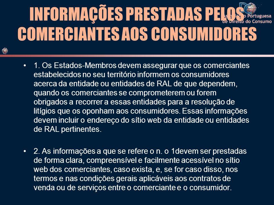INFORMAÇÕES PRESTADAS PELOS COMERCIANTES AOS CONSUMIDORES 1. Os Estados-Membros devem assegurar que os comerciantes estabelecidos no seu território in