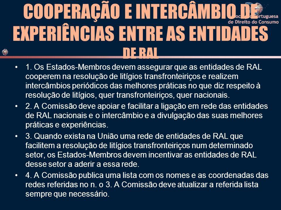 COOPERAÇÃO E INTERCÂMBIO DE EXPERIÊNCIAS ENTRE AS ENTIDADES DE RAL 1.