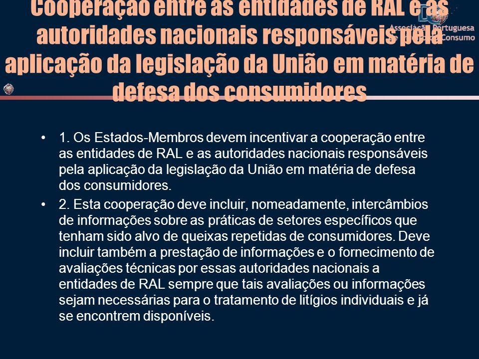 Cooperação entre as entidades de RAL e as autoridades nacionais responsáveis pela aplicação da legislação da União em matéria de defesa dos consumidor