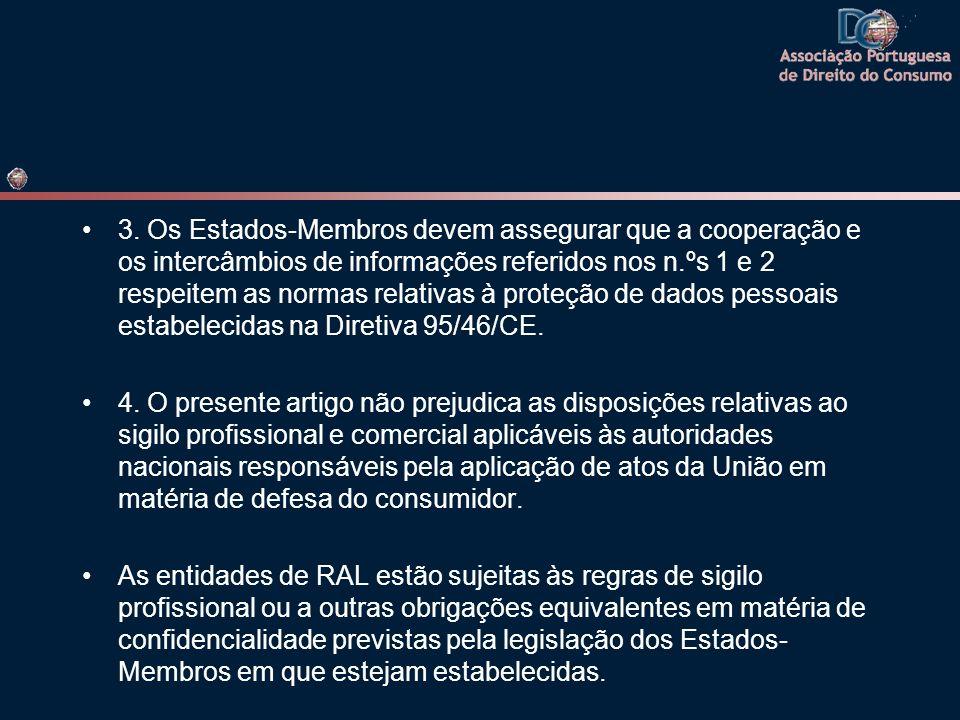 3. Os Estados-Membros devem assegurar que a cooperação e os intercâmbios de informações referidos nos n.ºs 1 e 2 respeitem as normas relativas à prote