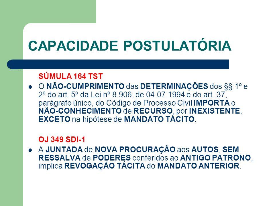 CAPACIDADE POSTULATÓRIA SÚMULA 164 TST O NÃO-CUMPRIMENTO das DETERMINAÇÕES dos §§ 1º e 2º do art.